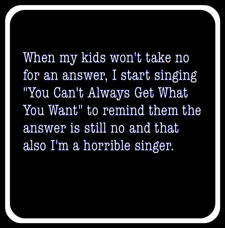 ALL THE TIME!!!!! My Ma did it to me...it's tradition. hehe