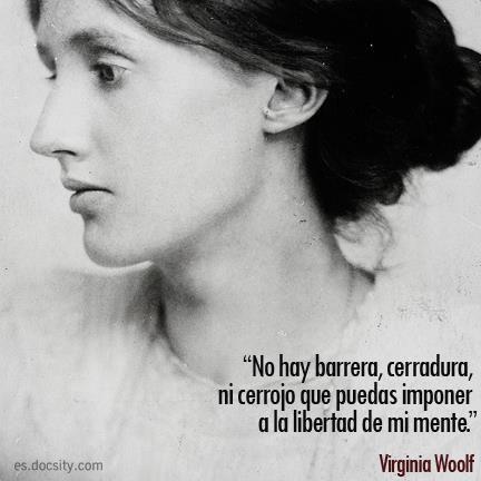 """#cita """"No hay barrera, cerradura, ni cerrojo que puedas imponer a la #libertad de mi #mente"""" Virginia Woolf."""