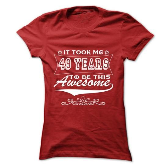 It Took Me 49 Years To Be This Awesome T Shirts, Hoodies. Get it now ==► https://www.sunfrog.com/Birth-Years/It-Took-Me-49-Years-To-Be-This-Awesome-oyoyk-Red-4050636-Ladies.html?57074 $20