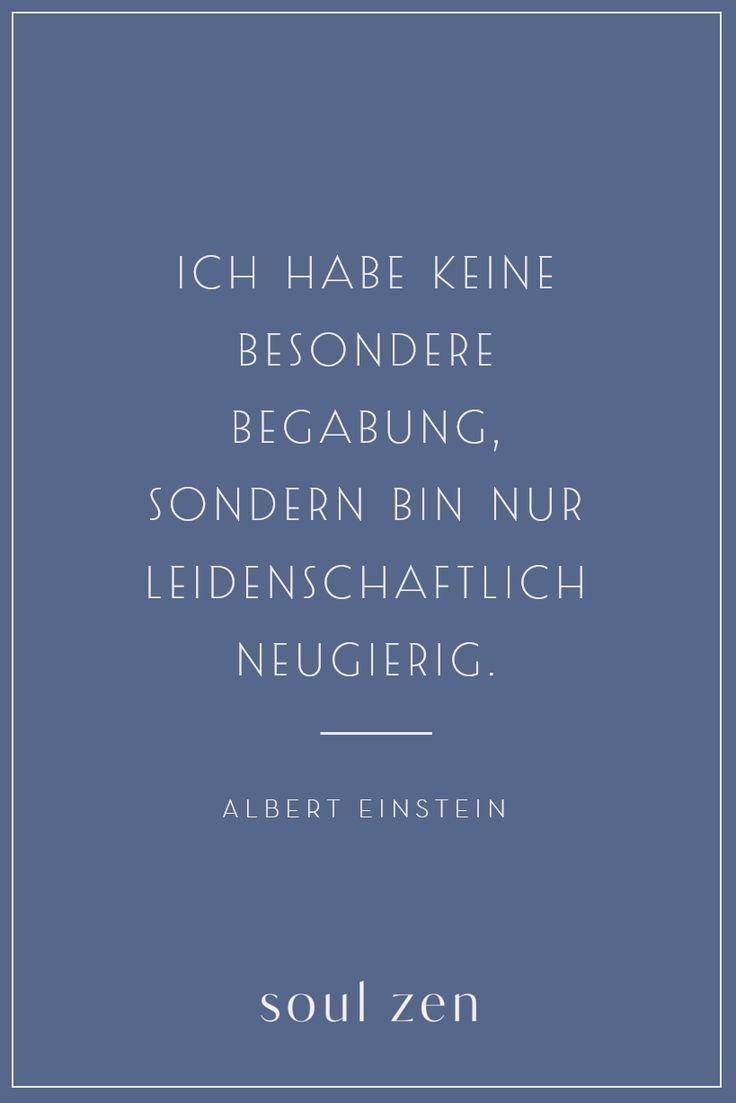 Albert Einstein Zitat Spirituelle Spruche Neugierig Spruch Entdecke Soul Anke Blog Einstein Zitate Albert Einstein Zitate Spirituelle Spruche