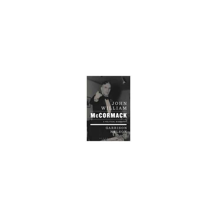 John William McCormack : A Political Biography (Paperback) (Garrison Nelson)