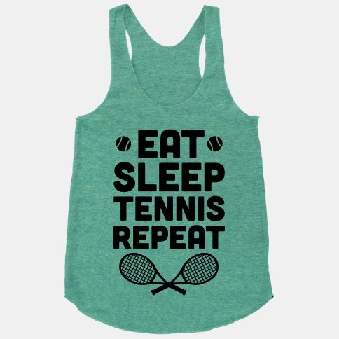 Eat+Sleep+Tennis+Repeat