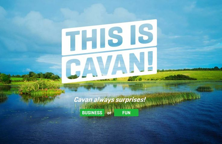 'This is Cavan' is the official tourism website for County Cavan. It features information that is relevant to travelers who are thinking about and actively planning a visit to Cavan.    www.thisiscavan.ie