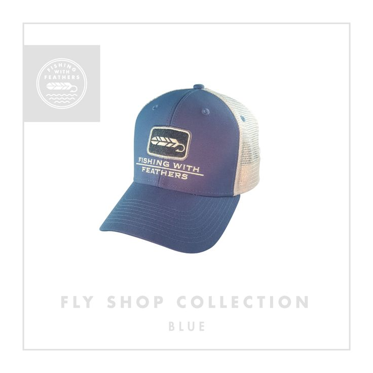 Fishing With Feathers - Fly Shop Collection - Blue Trucker Hat - Felt Patch