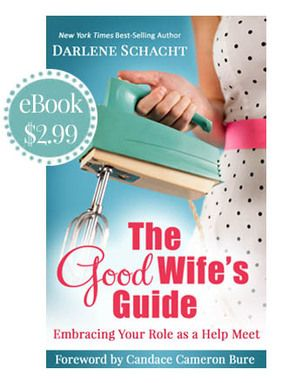 The Good Wife's Guide ~ Time-Warp Wife - Empowering Wives to Joyfully Serve