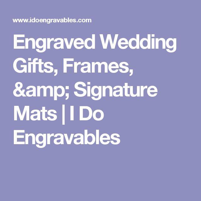 Engraved Wedding Gifts, Frames, & Signature Mats | I Do Engravables