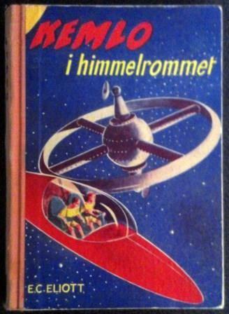 E. C. Elliott KEMLO i himmelrommet Den første bok om KEMLO Utgitt av Stabenfeldt forlag 1955