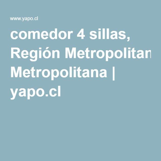 comedor 4 sillas, Región Metropolitana | yapo.cl  yapo.com