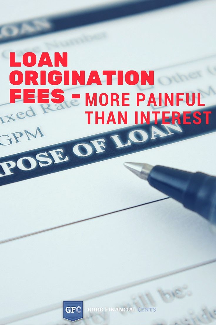 Loan Origination Fees  More Painful than Interest