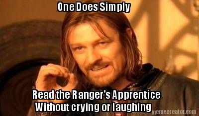 Meme Creator - One Does Simply Read the Ranger's Apprentice Without crying or laughing