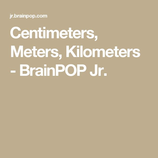 Centimeters, Meters, Kilometers - BrainPOP Jr.