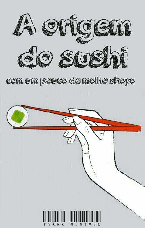 A origem do sushi