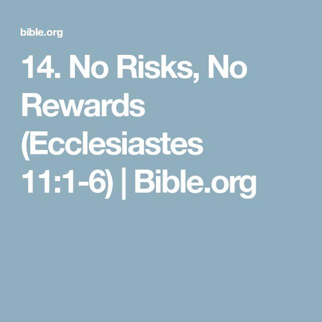 14. No Risks, No Rewards (Ecclesiastes 11:1-6) | Bible.org