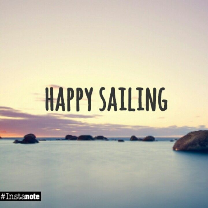 Inspirational Quotes Sailing: The Best Quote Of All : Happy Sailing! #happysailing