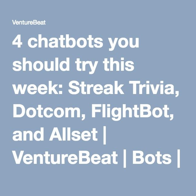73 best finished fun todos images on pinterest books summer 4 chatbots you should try this week streak trivia dotcom flightbot and allset fandeluxe Images