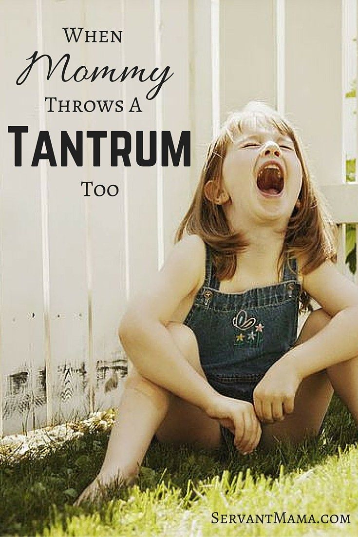 When Mommy Throws a Tantrum Too