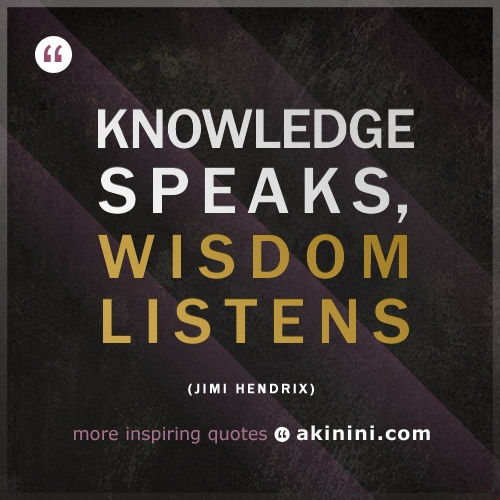 """Knowledge Speaks, Wisdom Listens"" #kutipan #JimiHendrix (1/3)"