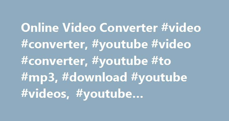 Online Video Converter #video #converter, #youtube #video #converter, #youtube #to #mp3, #download #youtube #videos, #youtube #downloader http://minnesota.remmont.com/online-video-converter-video-converter-youtube-video-converter-youtube-to-mp3-download-youtube-videos-youtube-downloader/  # Free Online Video Downloader SaveClipBro.com is your free video downloader and converter! Save videos from YouTube and other platforms to watch them on your smartphone, notebook, iPhone, PlayStation…