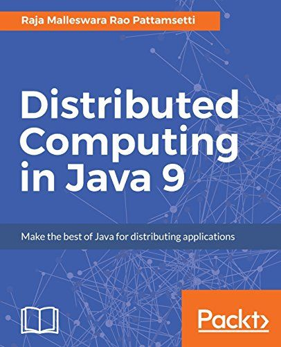 Distributed Computing in Java 9 Pdf Download e-Book