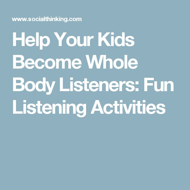Help Your Kids Become Whole Body Listeners: Fun Listening Activities