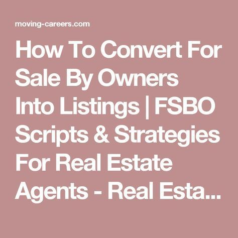 How To Convert For Sale By Owners Into Listings | FSBO Scripts & Strategies For Real Estate Agents - Real Estate Careers at Keller Williams Realty #realestatemarketingplan