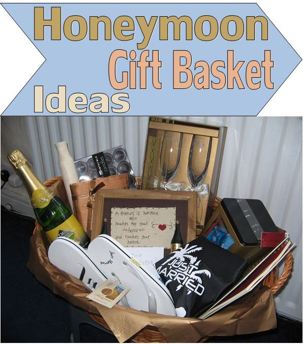 Honeymoon Gift Basket Ideas - A wide range of content ideas to cover everything from a winter chalet honeymoon to weeks spent diving and suntanning on the beach.  Customize a basket for your friends based on their honeymoon destination and their interests.