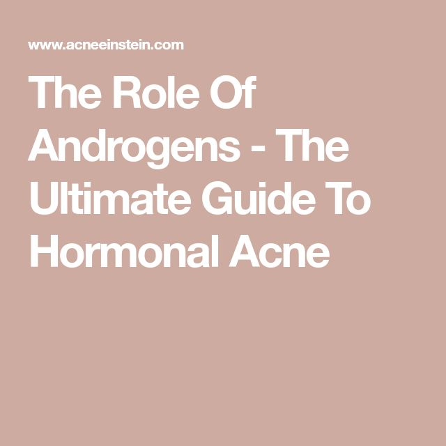The Role Of Androgens - The Ultimate Guide To Hormonal Acne