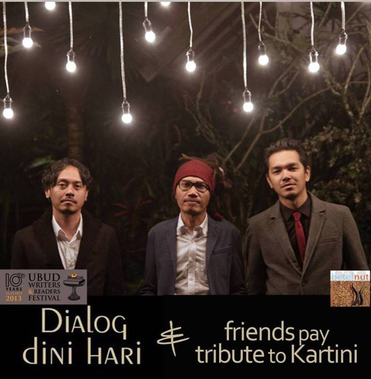 Dialog Dini Hari and friends pay tribute to Kartini, 11 October 2013 at Betel Nut, Ubud. Dialog Dini Hari is one of Bali's leading & most creative bands today and this is one of the official Ubud Writers and Readers Festival events. 8:30 pm until 10:30 pm - admission RP50,000. #Ubud #Bali #Indonesia #DialogDiniHari #music #musik #Kartini #UWRF