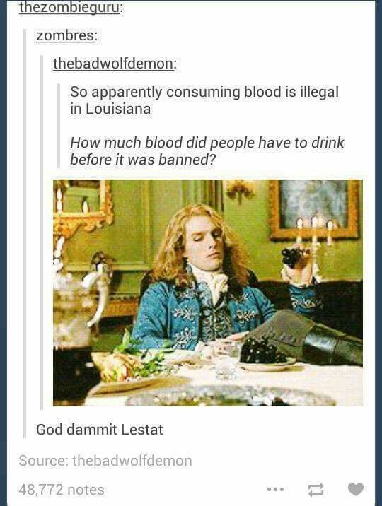 "Anne Rice did iconize Louisiana as the capital of vampirism with her books, so yes, ""dammit Lestat"" is right."