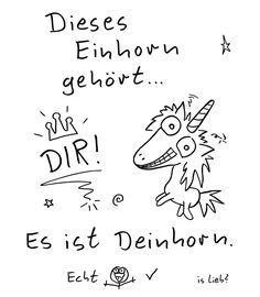 Für dich!   Einhorn-Cartoon   is lieb?   Dieses Einhorn gehört dir! Es ist Deinhorn. Echt.   Einhörner