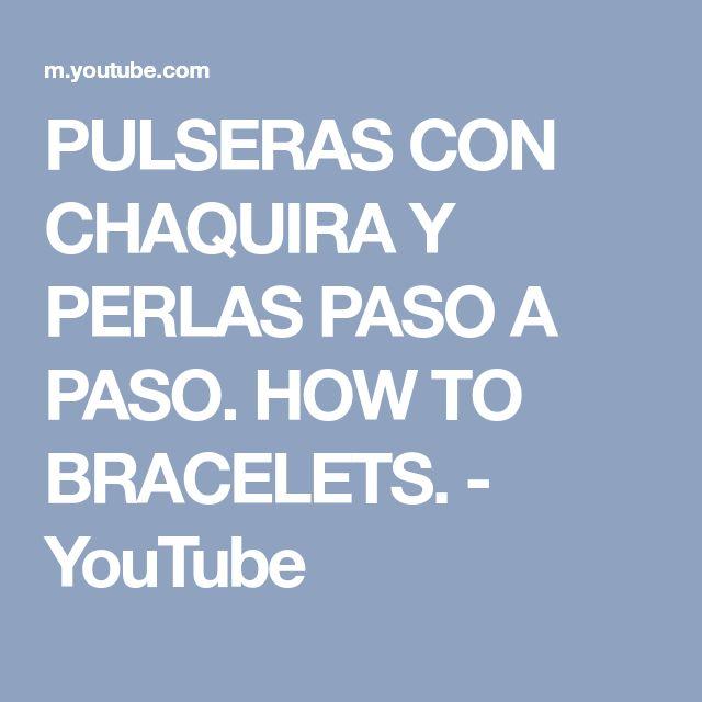 PULSERAS CON CHAQUIRA Y PERLAS PASO A PASO. HOW TO BRACELETS. - YouTube