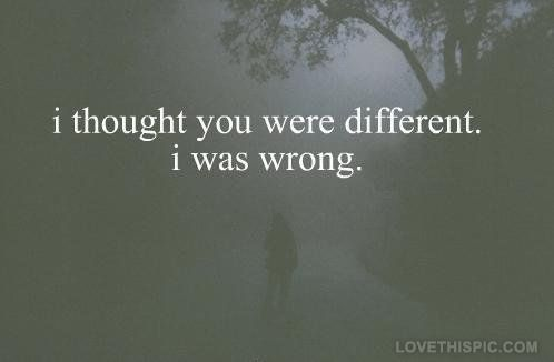 thought you were different quotes depressive dark emo sad heart broken fog trees