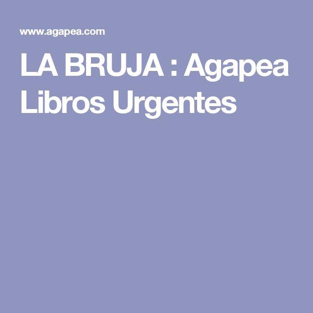 LA BRUJA : Agapea Libros Urgentes