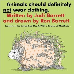 Animals Should Definitely Not Wear Clothing. I remember loving this book as a child. We got this as one of the several books we included into a Christmas Advent and my three year-old loves it. It's fun and a bit ridiculous. Definitely draws the toddler/preschool crowd.
