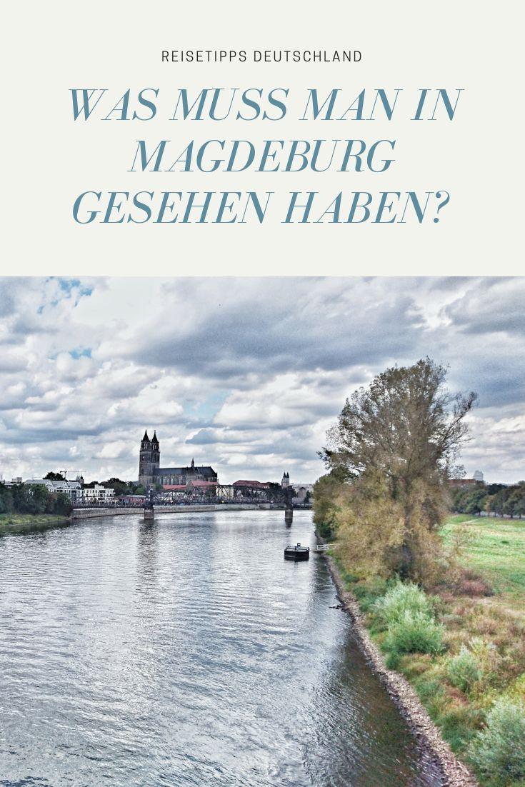 Ein Tag In Magdeburg Das Musst Du Sehen Reisen Reiseideen Magdeburg