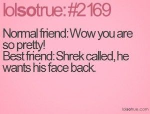 Dump A Day funny quotes best friends - Should I be offended that @Christina Childress & Payne sent this to me?? lol