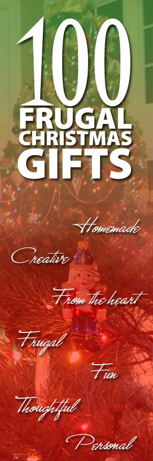 be thoughtful and personal in your gift giving. 100+ ideas for frugal gifts.