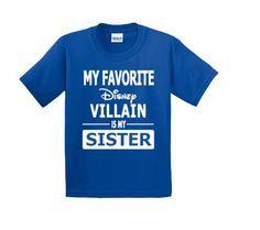 My Favorite Disney Villain is my Sister funny Shirt Vacation Attire for Disney World or Disneyland by MickeysMagicalTees on Etsy https://www.etsy.com/listing/227086790/my-favorite-disney-villain-is-my-sister