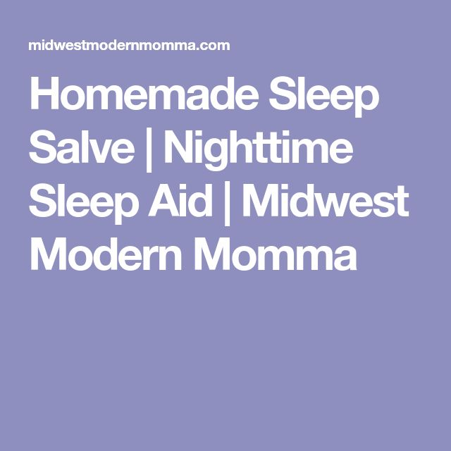 Homemade Sleep Salve | Nighttime Sleep Aid | Midwest Modern Momma