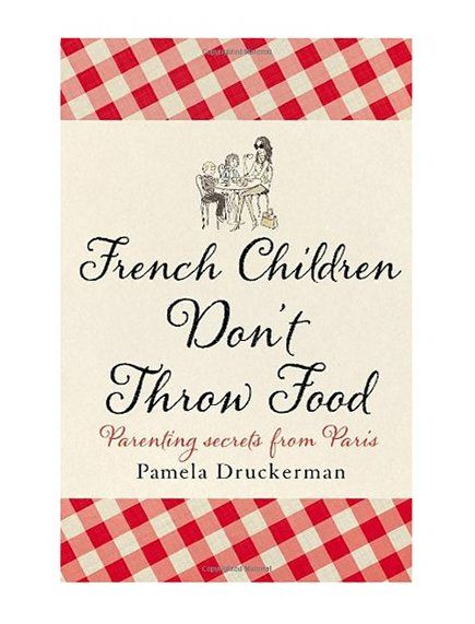 Gift Tip: French Children don't throw food - Pret a Pregnant // I love the way French women raise their child. Teach them respect!
