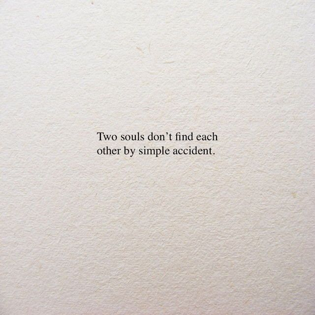 Two Souls Don T Find Each Other By Simple Accident Words Quotes Inspirational Quotes Mood Quotes