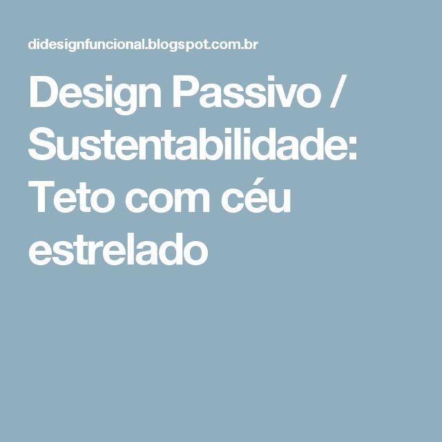 Design Passivo / Sustentabilidade: Teto com céu estrelado