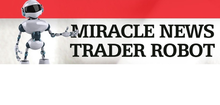 News trading is the quickest and the shortest method to forex trading success.Successful trades of few seconds provide profits equal to an entire month of trading. The Miracle News Trader Robot is the inevitable forex trading program that allows the trader to win the market scenario by just letting the robot know the day and the time of the news and the currency pair. http://miraclenewsrobot.com/