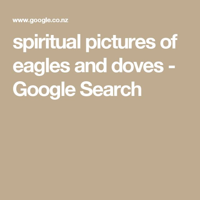 spiritual pictures of eagles and doves - Google Search