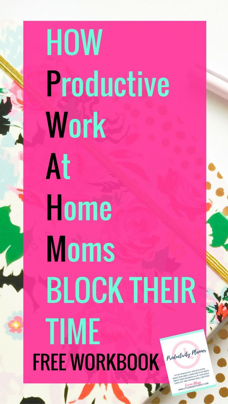 How Productive Work at Home Moms Block Their Time Time Management Tips | Time Management | Time Management Printable | Time Management for Moms | Time Management System | Time Management at Work | Time Management Strategies | Time Management Planner | Time Management Activities | Time Management Schedule | Time Management At home | Time Management Tools | Time Management Worksheet | Time Management Organization | Time Management Template | Daily Time Management | Time Management...