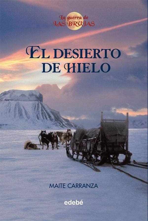 el desierto de hielo - la guerra de las brujas