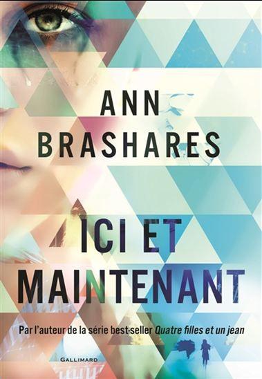 Ici et maintenant par BRASHARES, ANN