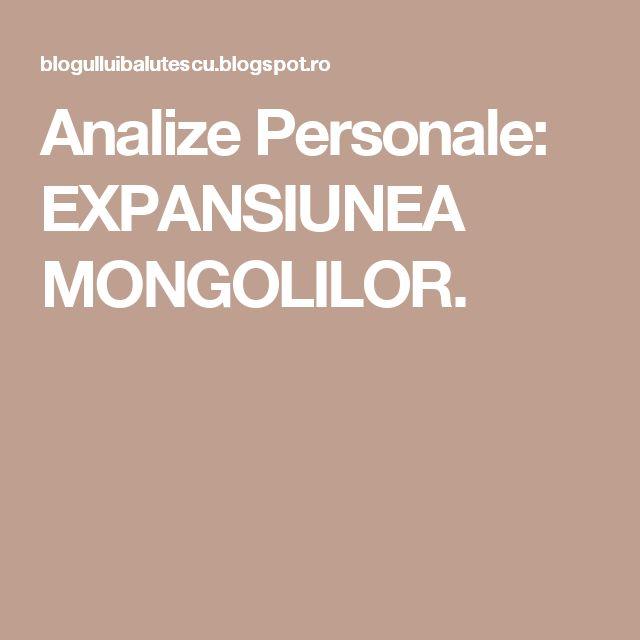 Analize Personale: EXPANSIUNEA  MONGOLILOR.