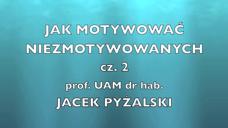Jak motywować niezmotywowanych cz.2 - prof.UAM dr hab. Jacek Pyżalski - XIII Konferencja OSKKO - KRAKÓW 2016