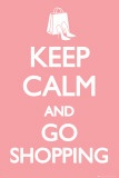Keep Calm and Go Shopping Prints